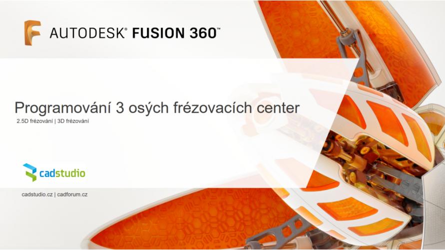 Fusion 360 - e-learning  školení Programování 3 osých frézovacích center (CAM)